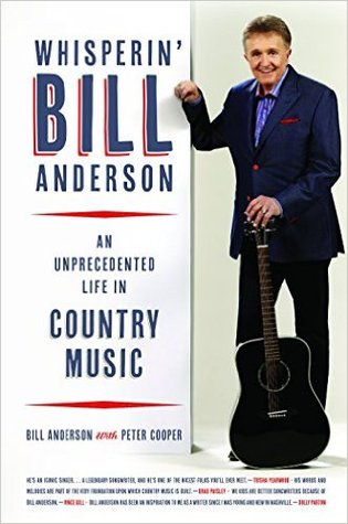 Cover, Whisperin' Bill Anderson: An Unprecedented Life in Country Music