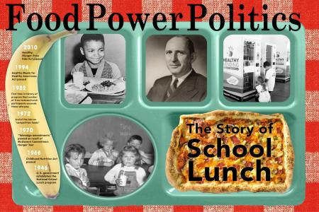Food, Power, and Politics: The Story of School Lunch