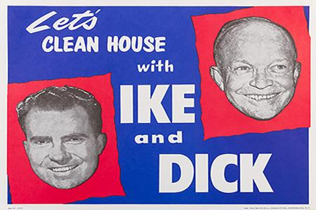 """Let's clean house with Ike and Dick"" political poster"