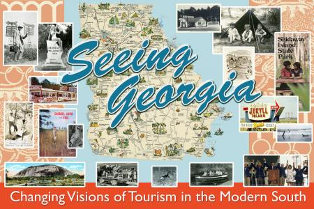 Seeing Georgia: Changing Visions of Tourism in the Modern South